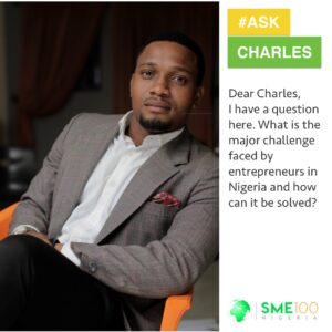 Read more about the article What Is the Major Problem Faced by Entrepreneurs in Nigeria? ASK CHARLES