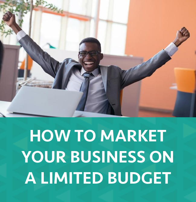 You are currently viewing How to Market Your Business On A Limited Budget