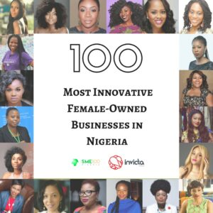 The 100 Most Innovative Female Owned Businesses in Nigeria