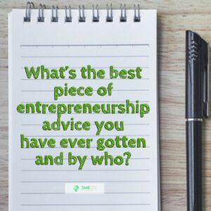 Read more about the article What's the best Entrepreneurship advice you've gotten??