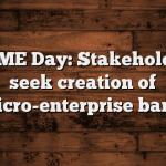 MSME Day: Stakeholders seek creation of micro-enterprise bank
