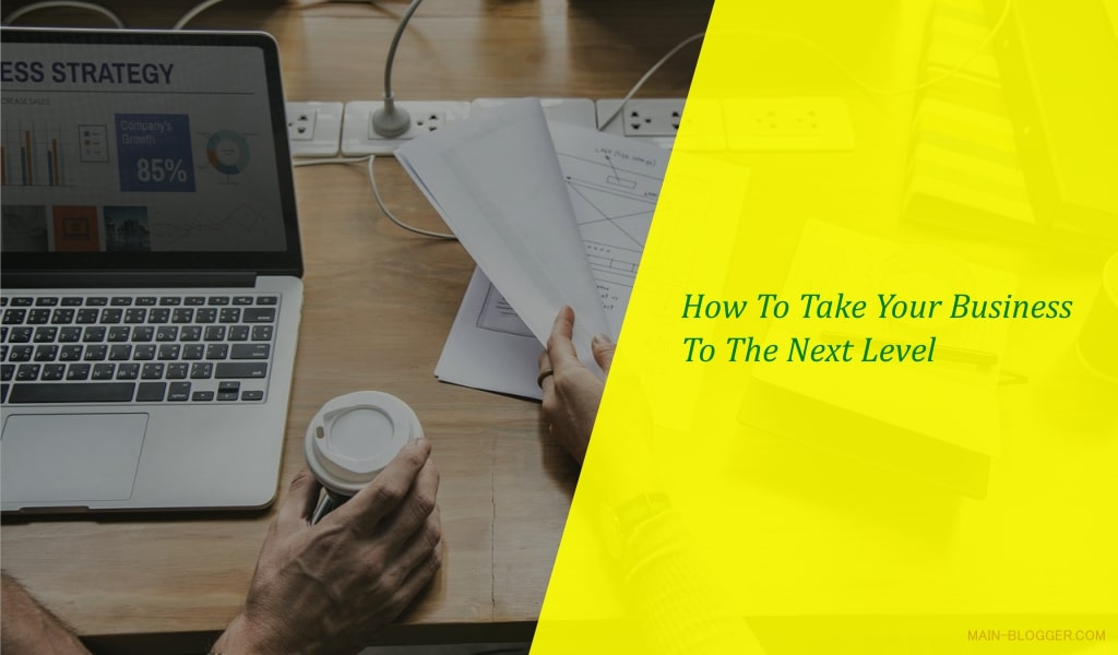 You are currently viewing 7 Ways to Take Your Small Business to the Next Level