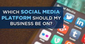 Read more about the article Are you on the right Social Media Platform for your business?