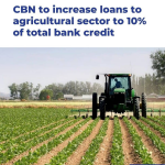 CBN  Increases Bank Credit To The Agricultural Sector